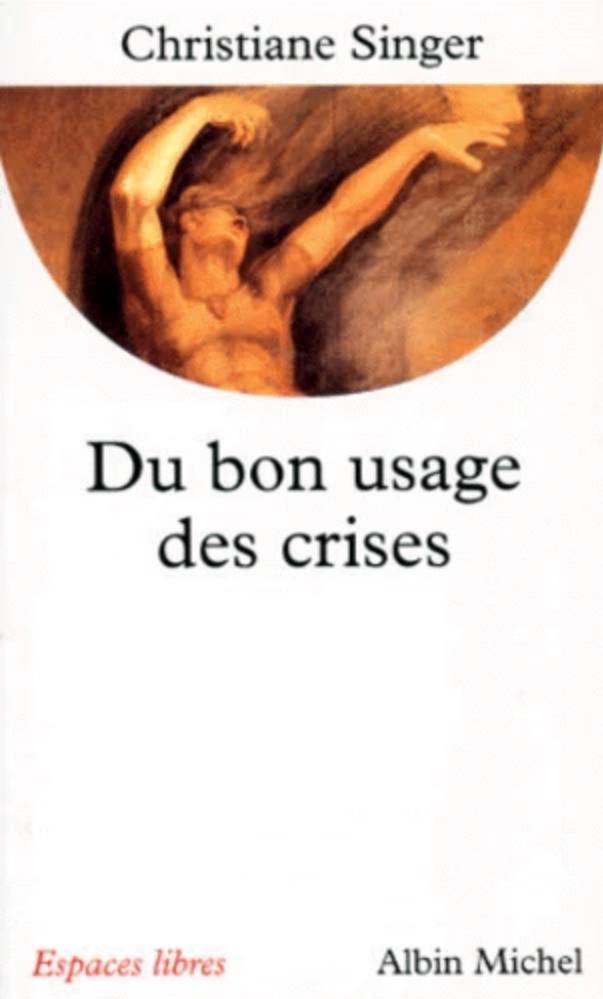 du bon usage des crises